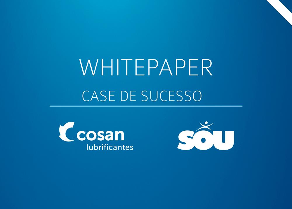 [Whitepaper] Case de Sucesso – Cosan Lubrificantes