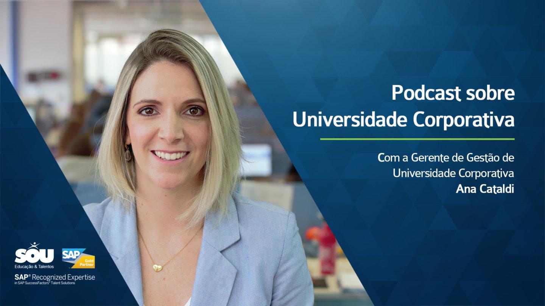Saiba mais sobre Universidade Corporativa neste podcast!