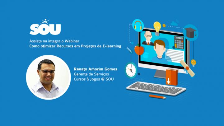 SOU Webinar – Como otimizar Recursos em Projetos de E-learning