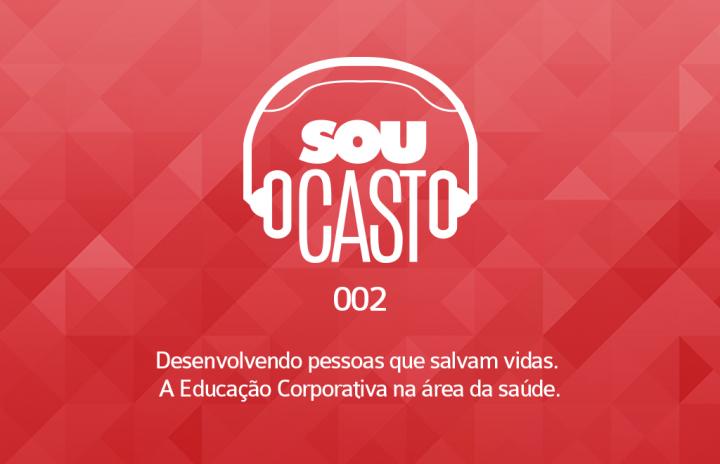 SOUCast 002 – Desenvolvendo pessoas que salvam vidas