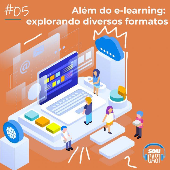 Podcast #5: Além do e-learning: Explorando diversos formatos.