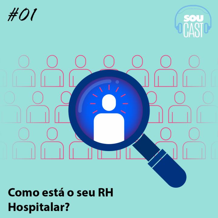 TALENTCAST #1 – Como está o seu RH Hospitalar?