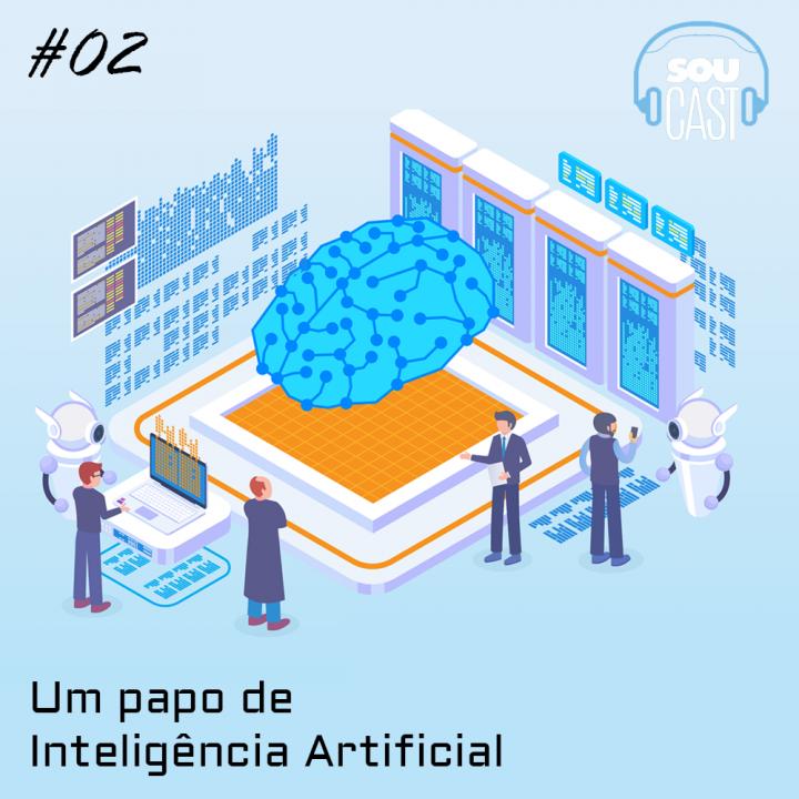 TALENTCAST #2 – Um papo de Inteligência Artificial