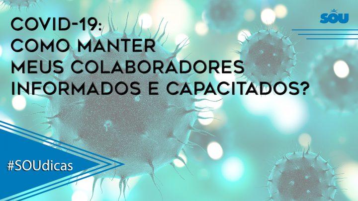 #SOUdicas – COVID-19: Como manter meus colaboradores informados e capacitados?