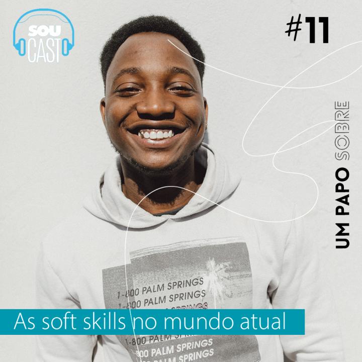 SOUcast #11 – As soft skills no mundo atual